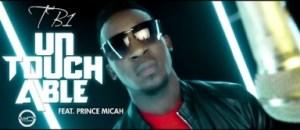 Video: TB1 – Untouchable (Ft. Prince Micah)